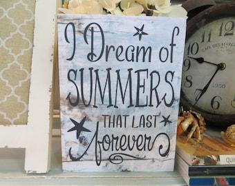 "Wood Beach Sign, Beach Decor, ""I Dream of Summers that last forever"", Wall decor, Beach Lover Gift, Beach House Decor"