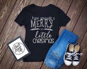 Have yourself a Merry little Christmas Shirt, Women's cute Christmas shirt, Christmas Shirt, Women's shirt, Black Shirt, Layering shirt