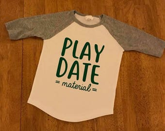 Play Date Material Raglan Shirt