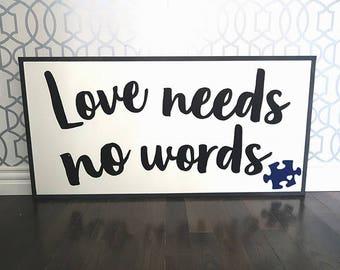 """Love needs no words / autism sign 24x48"""""""