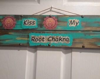 Kiss My Root Chakra