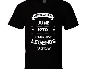 Life Begins In June 1970 The Birth Of Legends T Shirt
