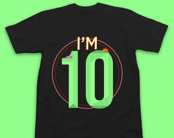I'm 10 Birthday Shirt Birthday T-Shirt Birthday Gift for 10 Year Old