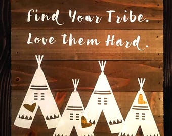 Find Your Tribe - Love Them Hard - Teepee and Heart Wooden Palette Signs - Girls Bedroom Signs - Kids Room Signs - Family Sib