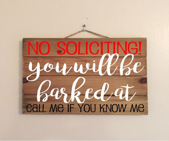 11x17 No Soliciting You Will Be Barked At Custom Wood Sign