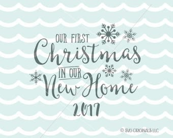 Our First Christmas In Our New Home SVG Christmas SVG Cricut Explore & more. Christmas New Home Newlyweds First Christmas Ornament SVG