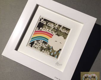You can't have a rainbow, without a little rain - framed mini papercut