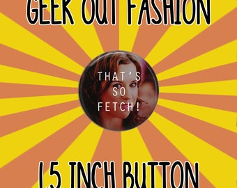 Mean Girls Button