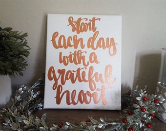 Start each day with a grateful heart - Rose Gold Ink - Canvas Quote Art - Home Decor - Wall Hanging - Quote Art - Christmas Gift - Custom
