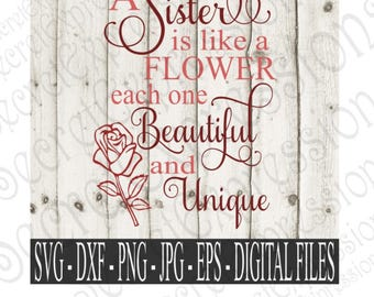 Sister is like a flower Svg, Sister Svg, Family Svg, Digital Cutting File, Eps, Png, JPEG, DXF, SVG Cricut, Svg Silhouette, Print File