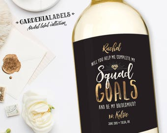Squad Goals Wine Label, Will You be My Bridesmaid Wine Label, Custom Champagne Label, Ask Bridesmaid, Maid of Honor Proposal, Brides Squad
