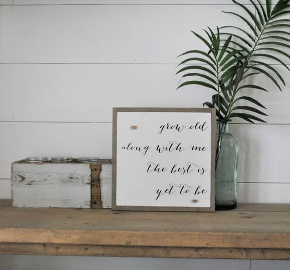 GROW OLD along with me 1'X1' sign | distressed wooden sign | painted wall art | elegant farmhouse decor
