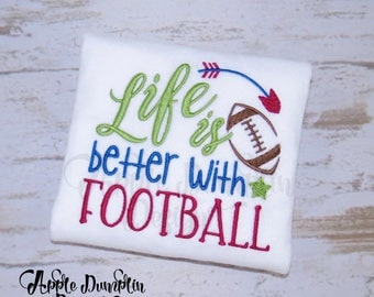 Life is better with Football Machine Embroidery Design, Football Season, Sports, Back to School, NFL, Mascot, Homecoming, 5x7, 6x10