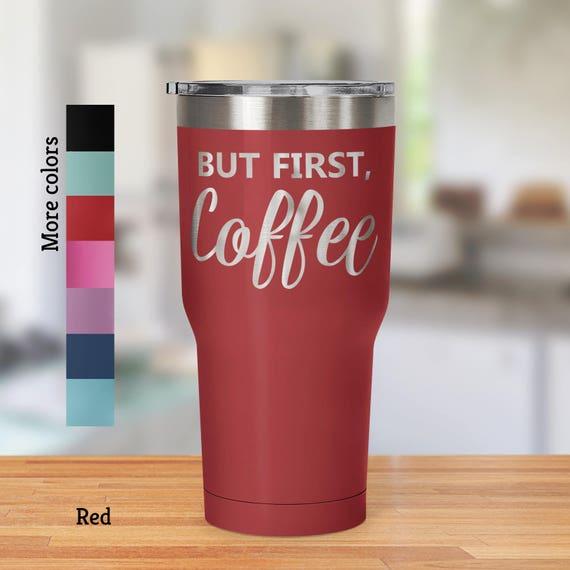 Travel Mug But First Coffee 30 oz Travel Mug Tumbler - Laser Etched Design