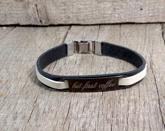 Personalized - but firs coffee - Laser engraved Real leather bracelet