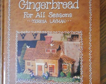 Gingerbread for All Seasons by Teresa Layman