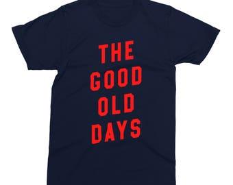 The Good Old Days Shirt