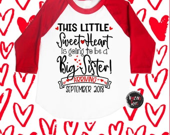 This little Sweet Heart is going to be a Big Sister - Personalized Announcement - Big Sister Shirt - Valentine Shirts - VDAY Shirts - Sister