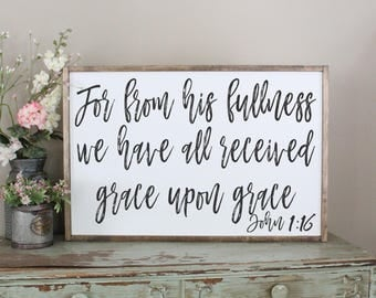 We Have Received Grace Upon Grace Framed Sign, John 1:16 Inspirational Sign, Distressed Sign, Family Bible Verse Wood Sign, From His Fulness