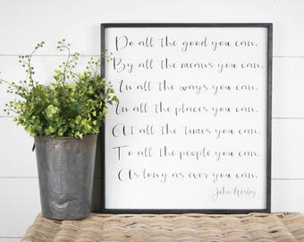 Do all the good you can, by all the means you can, John Wesley quote, inspirational wood sign, encouragement gift, do good wall decor