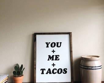 You + Me + Tacos