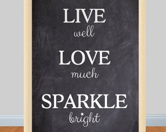 "Print/print ""Live Love Sparkle"""