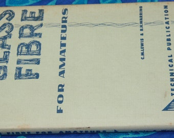 Glass Fibre For Amateurs C M Lewis R H Warring vintage 1968 Hard cover