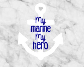 my marine my hero, marine decal, car decal, laptop decal, vinyl decal, navy decal, anchor decal, car decals, armed forces decal, vinyl decal