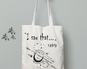 Tote bag canvas, karma print, I saw that karma tote bag shoulder canvas, inspirational, couples gift, shopping bag, gift for her, good vibes