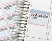 Absent From School Planner Stickers   Back To School Stickers