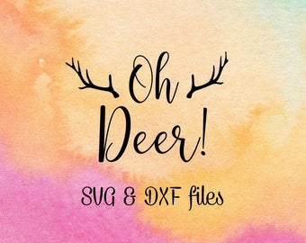 Oh Deer SVG DXF, Deer Quote SVG, Iron On Transfer, TShirt Diy Cut File, Oh Deer Quote, Silhouette Dxf, Cuttables Cricut svg, Silhouette svg