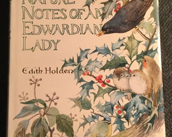 The Country Diary of an Edwardian Lady Nature Notes - Edith Holden