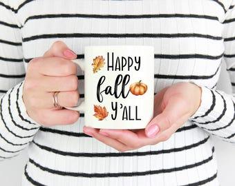 Happy Fall Y'all Mug, Coffee Mug, Fall Mug, Autumn Mug, Pumpkin, Leaves, Custom Mug, Personalized Mug, Gift, Present, for her, Fall Season