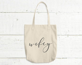 Wifey Tote Bag - Quote Tote Bag - Wedding Gift - Market Bag - Gift For Her - Birthday Gift For Her - Gift For Wife - Canvas Bag
