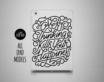 Happiness iPad Case iPad Mini Case iPad Air Case Inspirational Qoute iPad Air 2 Case iPad 4 Case 3 iPad 4 Mini Case Tablet Case iPad Cover