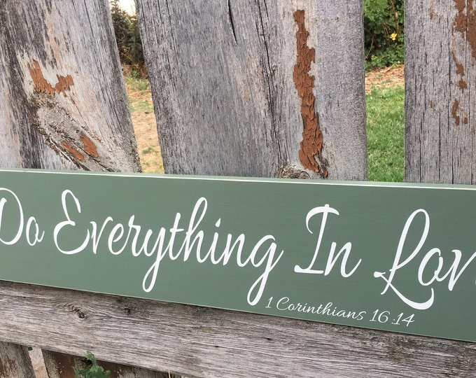Do Everything In Love Sign*1 Corinthians 16:14* Home decor*Christian* Bible Verse*Rustic Decor*Do Everything with Love Sign*