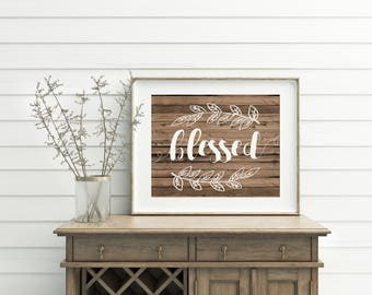 Blessed, printable, blessed sign, blessed print, blessed printable, blessed decor, blessed wall art, blessed wood sign, wall decor, wood art