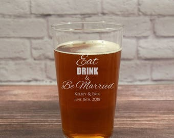 Eat Drink and Be Married, Eat Drink Married, Eat Drink Be Merry, Wedding Favor Glass, Eat Drink, Be Married, Married Glasses, Married Beer G