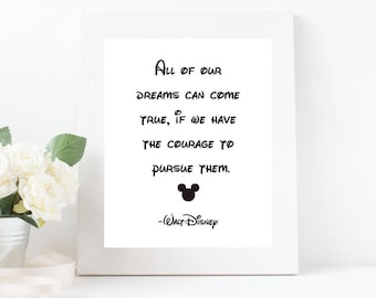Walt Disney Quote All of our dreams can come true if we have the courage... Black and White, Typography, Mickey Mouse Instant Download Print