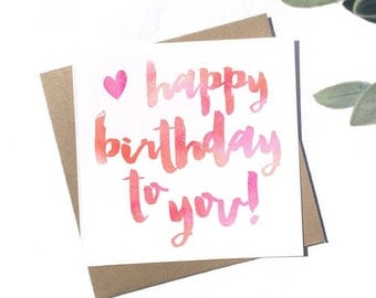 Happy Birthday To You! - 100% Recycled Card - Blank Card - Happy Birthday Card - Personalised Birthday Card - Fiance Birthday Card