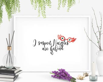 I suspect Nargles are behind it. Printable Luna Lovegood quote, wall decor. Perfect Christmas or Birthday gift for Harry Potter lovers.