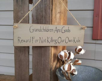 Grandchildren sign, Wood Sign, Humorous Grandparent Gift, Distressed Sign