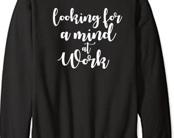 Hamilton Sweatshirt- Looking for a mind at work