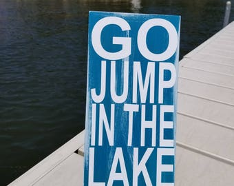 Go Jump In The Lake Sign-Lake Decor