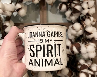 Joanna Gaines is my Spirit Animal//Campfire Mug//Coffee Mug//Fixer Upper//Joanna Gaines//