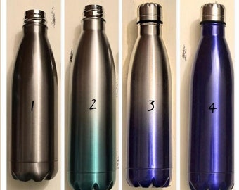 Double-Wall Stainless Steel Bottle~ 1- Graphite, 2-Silver Teal Ombre -3 Silver Blue Ombre , 4- Blue  5 -Black & 6 - White. Customize is FREE