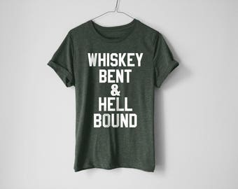 Whiskey Bent And Hell Bound Shirt | Whiskey Shirt | Liquor Shirt | Drunk Shirt | Funny Shirt | Whiskey GIft | Drinking Shirt | Whiskey Lover
