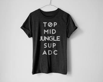 League Of Legends Shirt - Geek Shirt - Video Game Shirt - Gamer Shirt - Pc Shirt - Game Shirt - Jungle Shirt - Middle Shirt - ADC Shirt