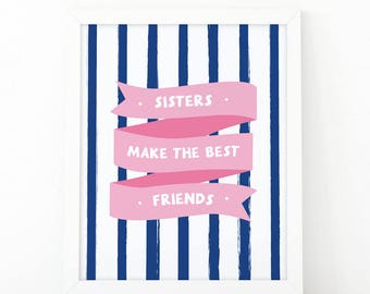 Sisters make the best friends, Instant download, Sisters Print, nursery room decor, Girls room decor, printable art, Sisters room decor
