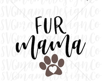 Fur Mama SVG Dog Mom Vector Image Cut File for Cricut and Silhouette